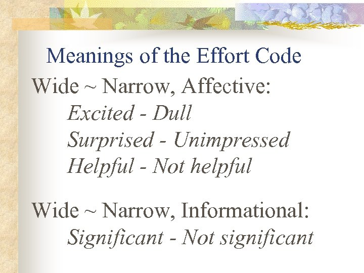 Meanings of the Effort Code Wide ~ Narrow, Affective: Excited - Dull Surprised -