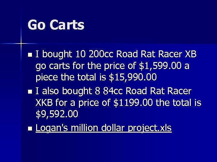 Go Carts I bought 10 200 cc Road Rat Racer XB go carts for