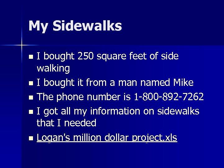 My Sidewalks I bought 250 square feet of side walking n I bought it