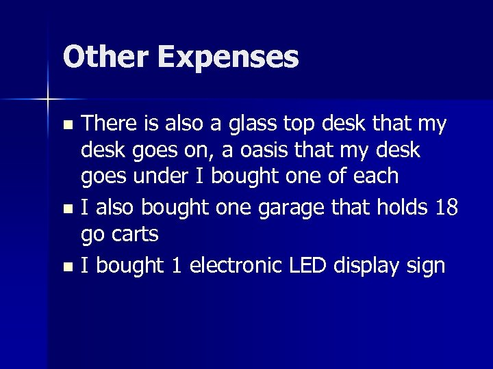 Other Expenses There is also a glass top desk that my desk goes on,