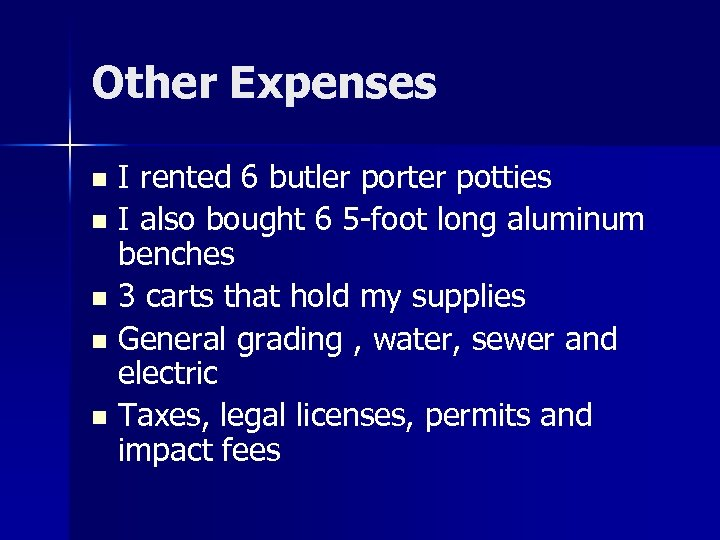 Other Expenses I rented 6 butler porter potties n I also bought 6 5