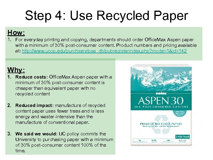 Step 4: Use Recycled Paper How: 1. For everyday printing and copying, departments should