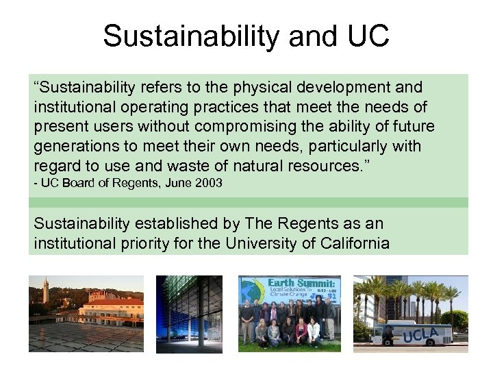"""Sustainability and UC """"Sustainability refers to the physical development and institutional operating practices that"""