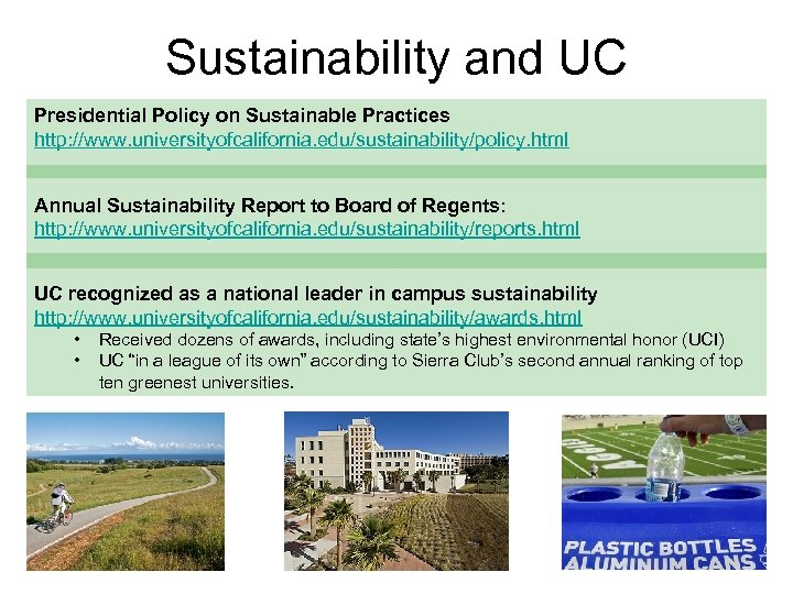 Sustainability and UC Presidential Policy on Sustainable Practices http: //www. universityofcalifornia. edu/sustainability/policy. html Annual