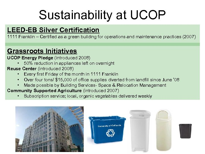 Sustainability at UCOP LEED-EB Silver Certification 1111 Franklin – Certified as a green building