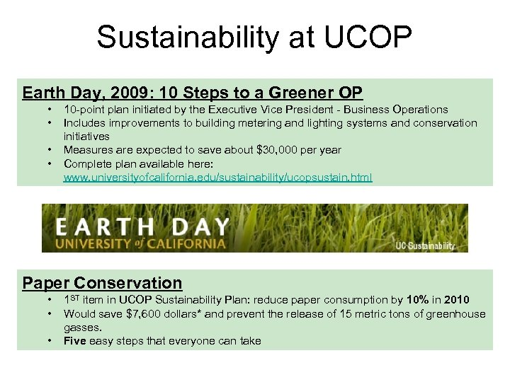 Sustainability at UCOP Earth Day, 2009: 10 Steps to a Greener OP • •