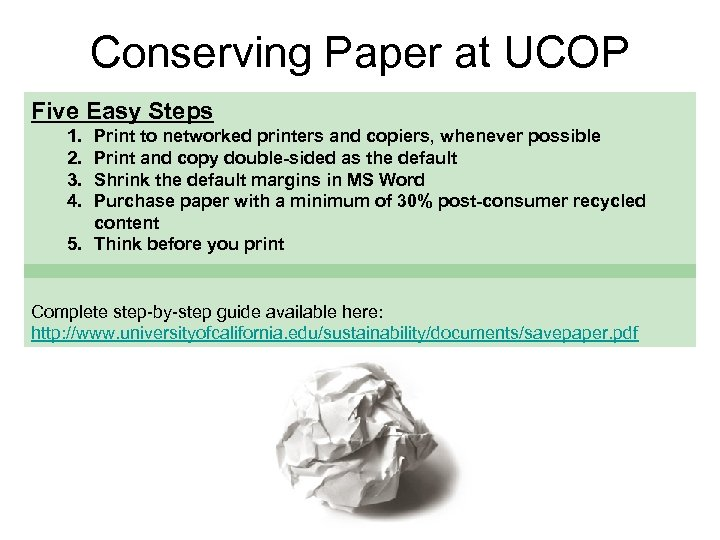 Conserving Paper at UCOP Five Easy Steps 1. 2. 3. 4. Print to networked