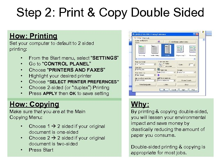 Step 2: Print & Copy Double Sided How: Printing Set your computer to default