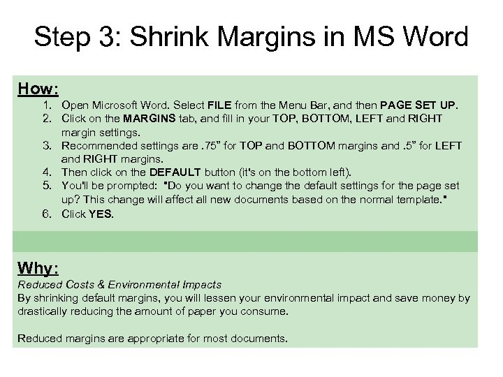 Step 3: Shrink Margins in MS Word How: 1. Open Microsoft Word. Select FILE