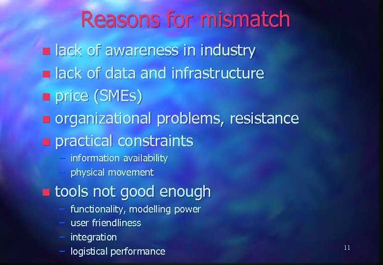 Reasons for mismatch lack of awareness in industry n lack of data and infrastructure