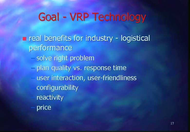Goal - VRP Technology n real benefits for industry - logistical performance – solve