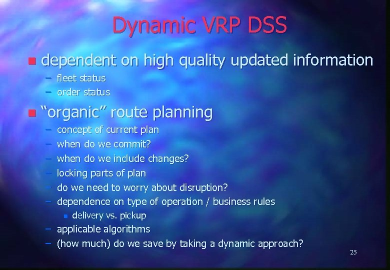 Dynamic VRP DSS n dependent on high quality updated information – fleet status –