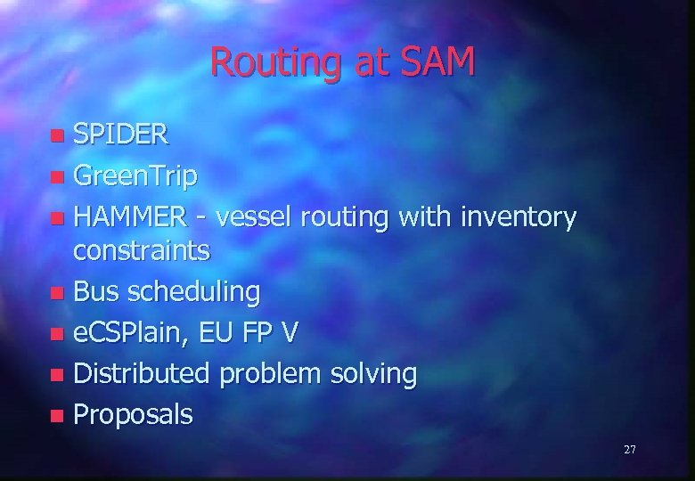 Routing at SAM SPIDER n Green. Trip n HAMMER - vessel routing with inventory