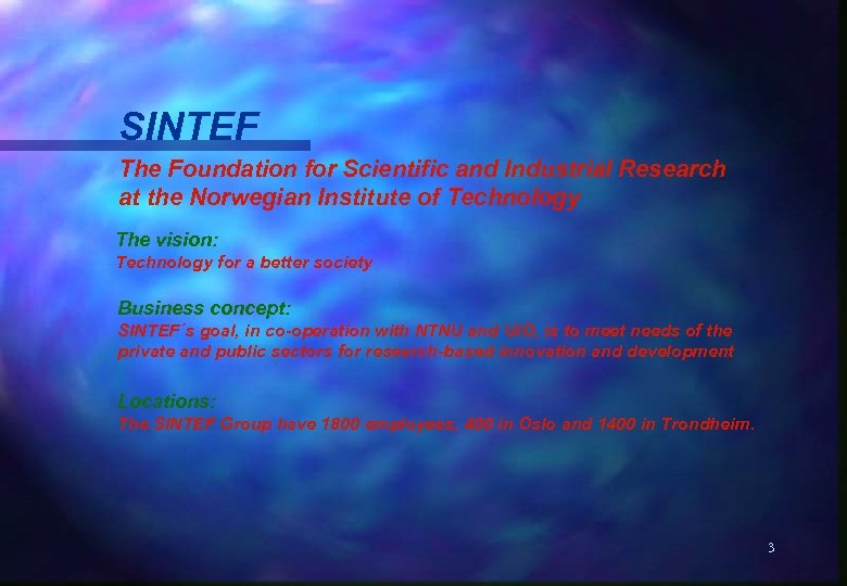 SINTEF The Foundation for Scientific and Industrial Research at the Norwegian Institute of Technology