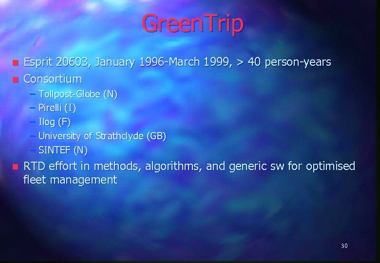 Green. Trip n n Esprit 20603, January 1996 -March 1999, > 40 person-years Consortium