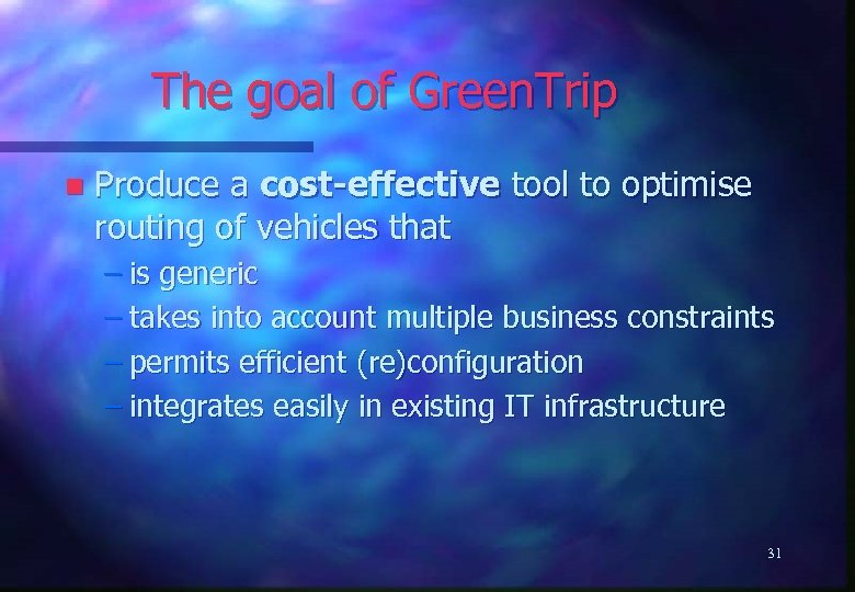 The goal of Green. Trip n Produce a cost-effective tool to optimise routing of