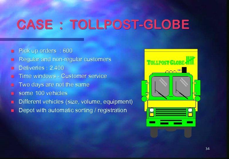 CASE : TOLLPOST-GLOBE n n n n Pick up orders : 600 Regular and