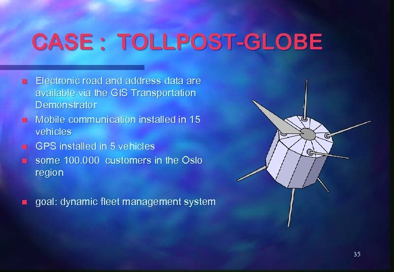 CASE : TOLLPOST-GLOBE n n n Electronic road and address data are available via