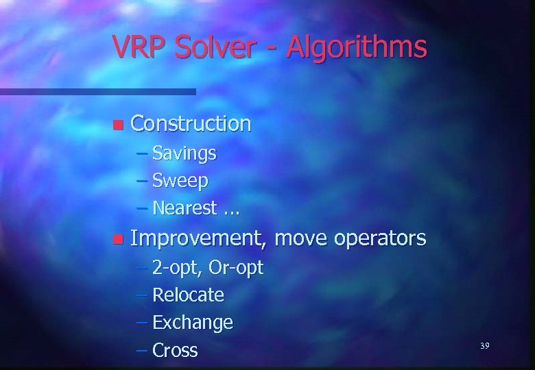 VRP Solver - Algorithms n Construction – Savings – Sweep – Nearest. . .