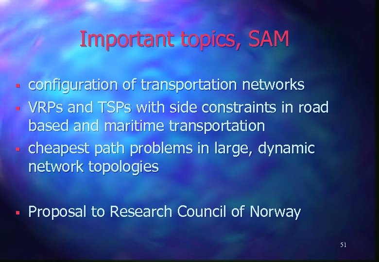 Important topics, SAM § § configuration of transportation networks VRPs and TSPs with side