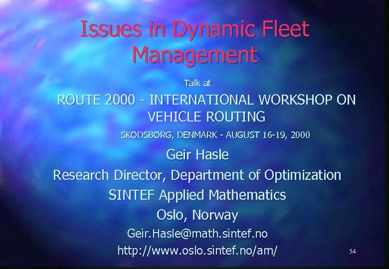 Issues in Dynamic Fleet Management Talk at ROUTE 2000 - INTERNATIONAL WORKSHOP ON VEHICLE