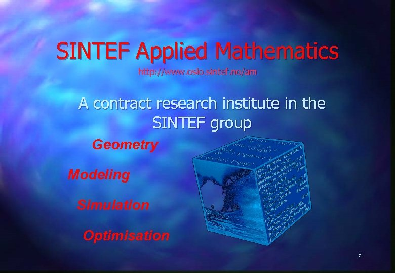 SINTEF Applied Mathematics http: //www. oslo. sintef. no/am A contract research institute in the