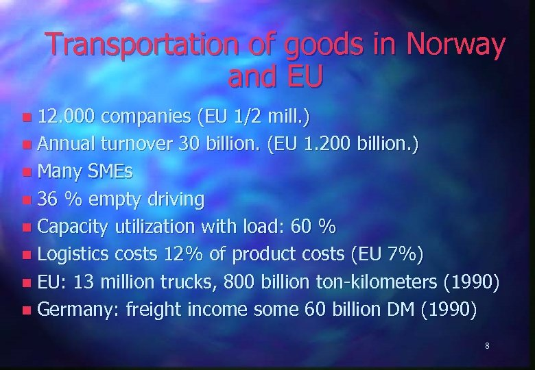 Transportation of goods in Norway and EU n 12. 000 companies (EU 1/2 mill.