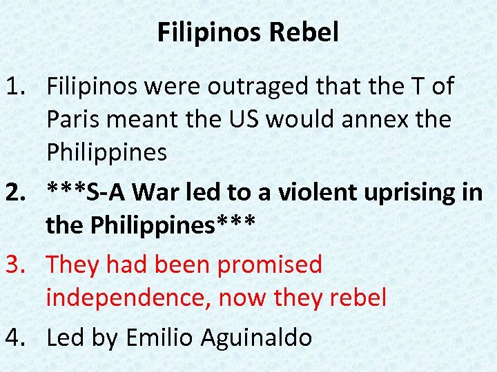 Filipinos Rebel 1. Filipinos were outraged that the T of Paris meant the US