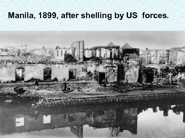 Manila, 1899, after shelling by US forces.