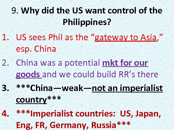 9. Why did the US want control of the Philippines? 1. US sees Phil