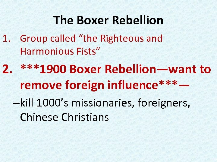 """The Boxer Rebellion 1. Group called """"the Righteous and Harmonious Fists"""" 2. ***1900 Boxer"""