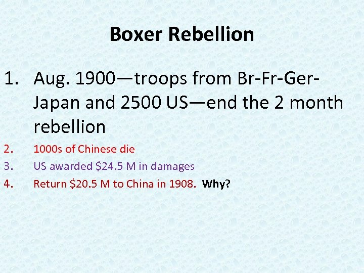 Boxer Rebellion 1. Aug. 1900—troops from Br-Fr-Ger. Japan and 2500 US—end the 2 month