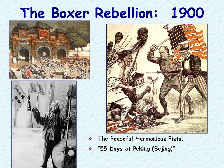 """The Boxer Rebellion: 1900 The Peaceful Harmonious Fists. """" 55 Days at Peking (Bejing)"""""""