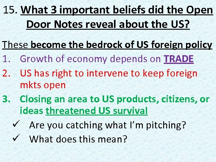 15. What 3 important beliefs did the Open Door Notes reveal about the US?