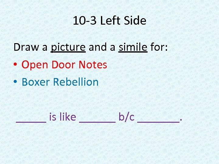 10 -3 Left Side Draw a picture and a simile for: • Open Door