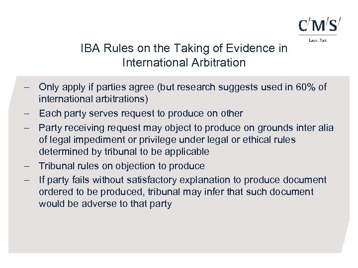 IBA Rules on the Taking of Evidence in International Arbitration - Only apply if