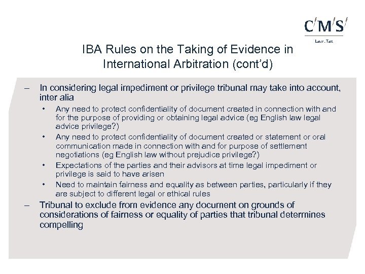 IBA Rules on the Taking of Evidence in International Arbitration (cont'd) - In considering