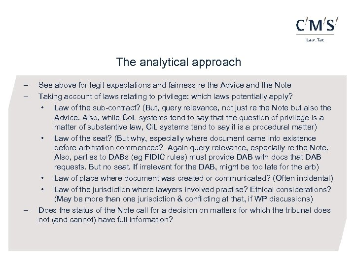 The analytical approach - - See above for legit expectations and fairness re the