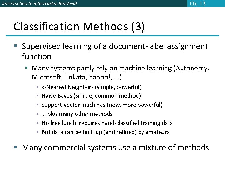Introduction to Information Retrieval Ch. 13 Classification Methods (3) § Supervised learning of a