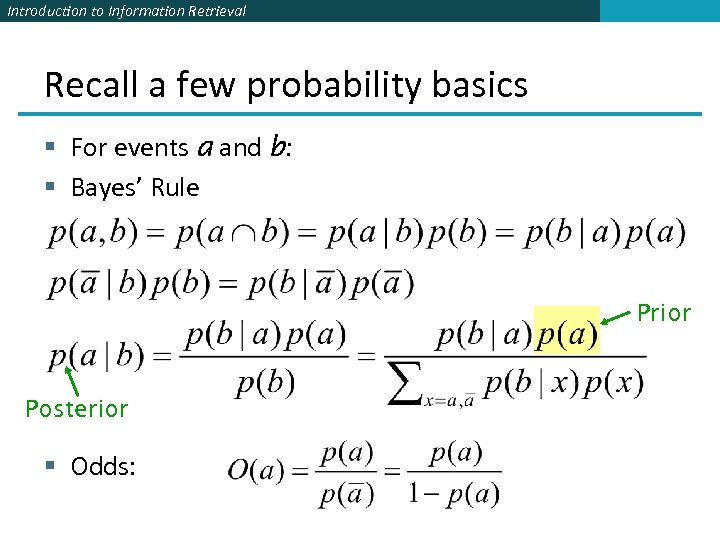 Introduction to Information Retrieval Recall a few probability basics § For events a and
