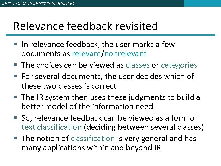 Introduction to Information Retrieval Relevance feedback revisited § In relevance feedback, the user marks