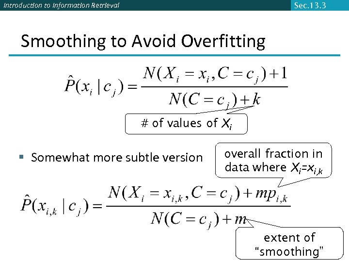 Introduction to Information Retrieval Sec. 13. 3 Smoothing to Avoid Overfitting # of values