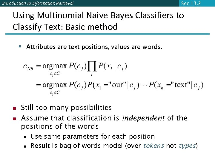 Introduction to Information Retrieval Sec. 13. 2 Using Multinomial Naive Bayes Classifiers to Classify