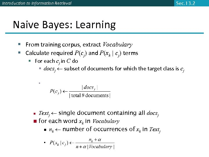 Introduction to Information Retrieval Sec. 13. 2 Naive Bayes: Learning § From training corpus,