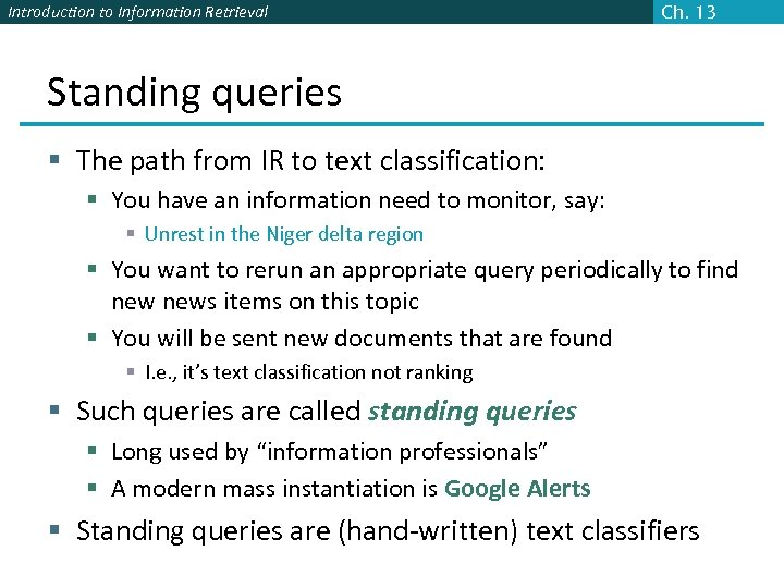 Introduction to Information Retrieval Ch. 13 Standing queries § The path from IR to