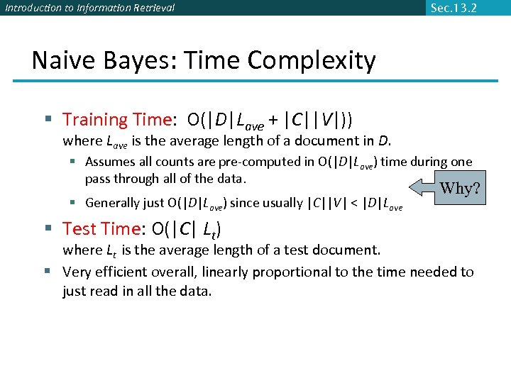 Introduction to Information Retrieval Sec. 13. 2 Naive Bayes: Time Complexity § Training Time: