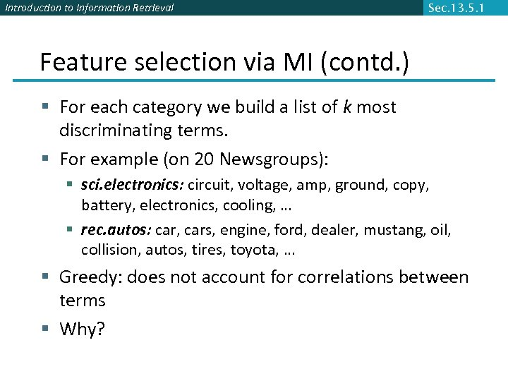 Introduction to Information Retrieval Sec. 13. 5. 1 Feature selection via MI (contd. )