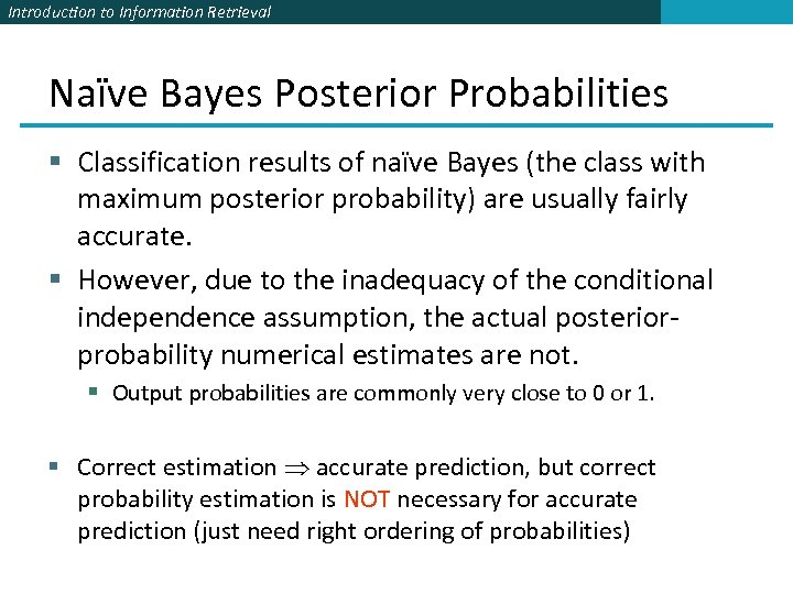 Introduction to Information Retrieval Naïve Bayes Posterior Probabilities § Classification results of naïve Bayes