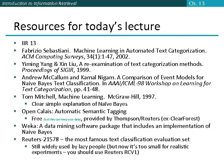 Introduction to Information Retrieval Ch. 13 Resources for today's lecture § IIR 13 §