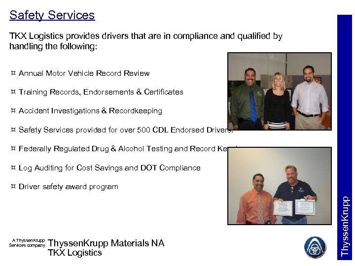 Safety Services TKX Logistics provides drivers that are in compliance and qualified by handling